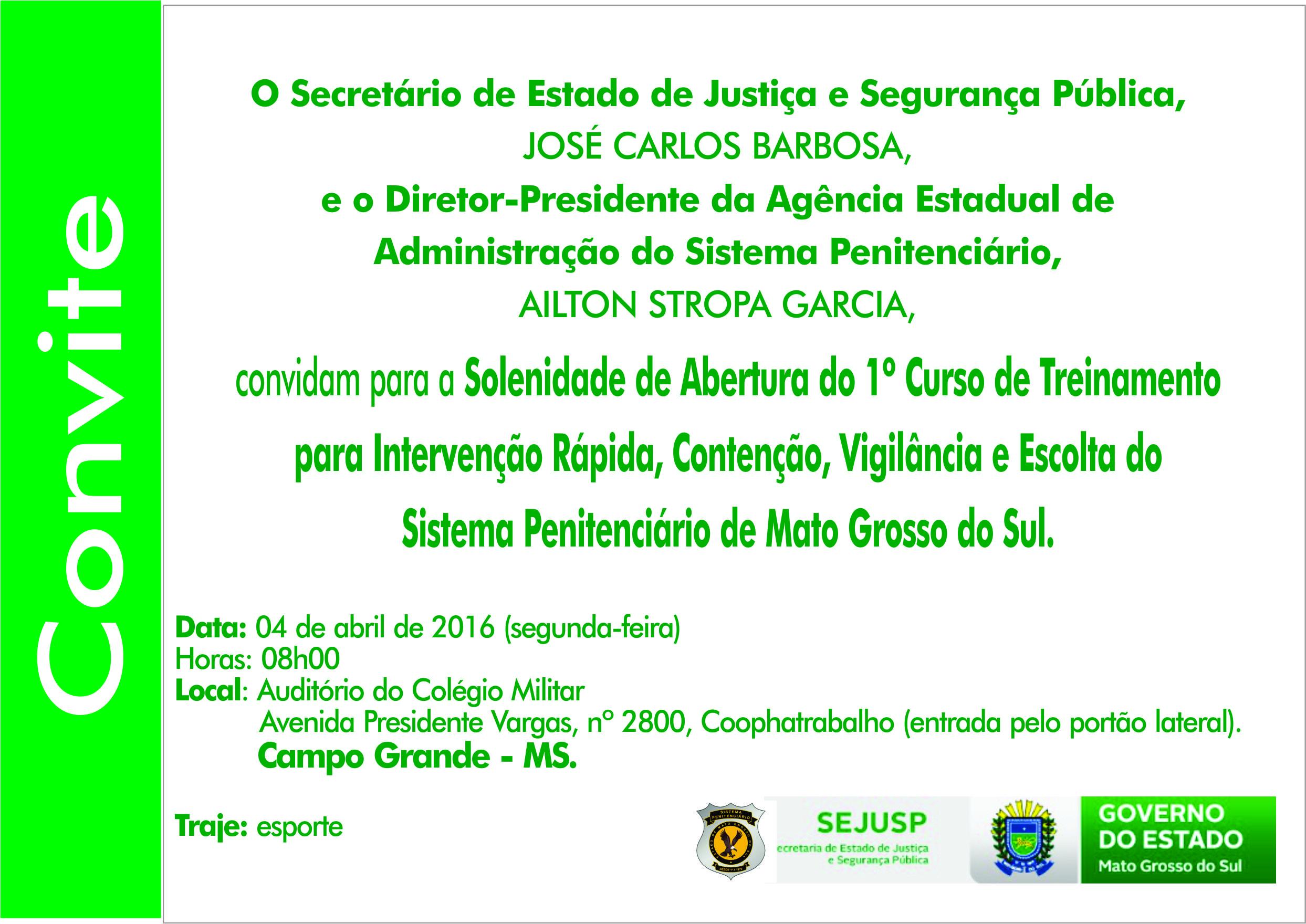 Convite Agepen - Solenidade de Abertura do 1º Treinamento para Intervenção Rápida, Contenção, Vigilância e Escolta do Sistema Penitenciário de MS
