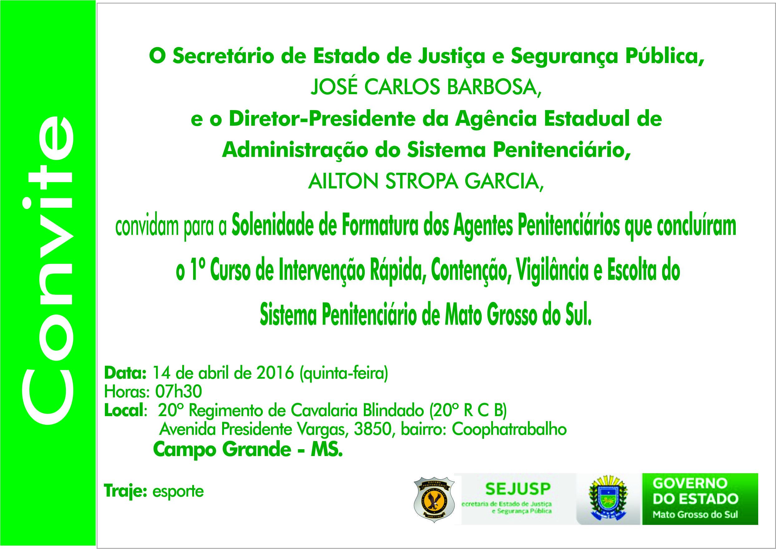 Convite Formatura do Curso de Intervenção Rápida, Contenção, Vigilância e Escolta do Sistema Penitenciário de Mato Grosso do Sul