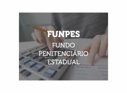FUNPES. Fundo Penitenciário Nacional