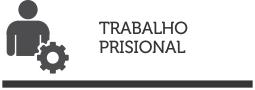 TRABALHO PRISIONAL